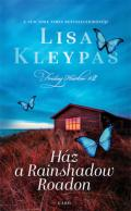 """Lisa Kleypas: Ház a Rainshadow Roadon"""